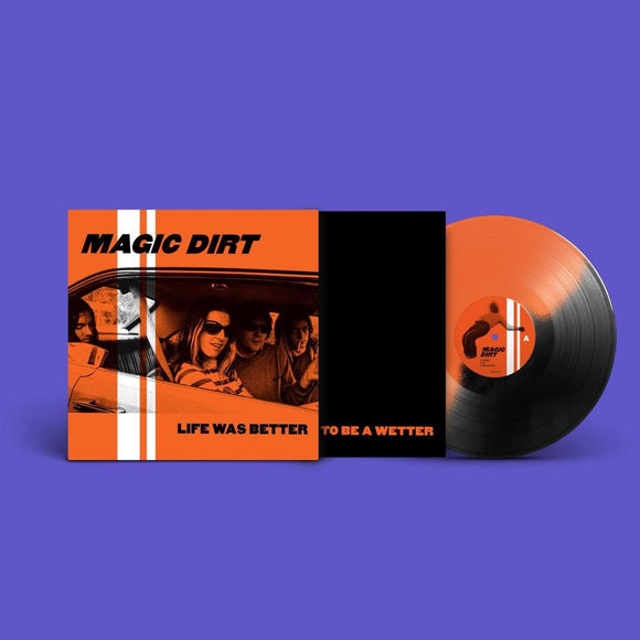 Magic Dirt 'Life Was Better' ORANGE/BLACK VINYL