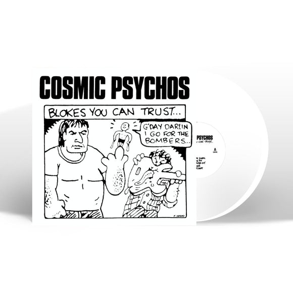 Cosmic Psychos 'Blokes You Can Trust' WHITE VINYL