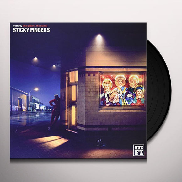Sticky Fingers 'Westway (The Glitter & The Slums)' VINYL