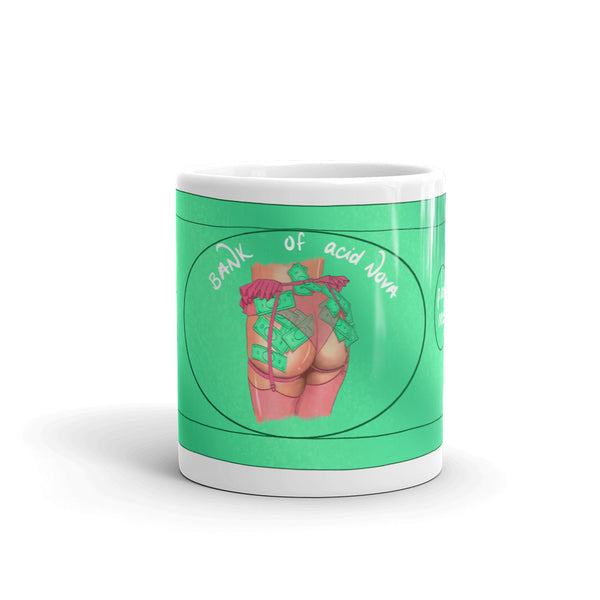 A ceramic mug featuring Acid Nova's Bank Note Design, an illustrated green bank note with a cute lingerie clad butt with dollars stuffed in the seams, captioned with Fuck You Pay Me.