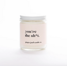 Load image into Gallery viewer, You're the Sh*t Candle - ClotheBoutique