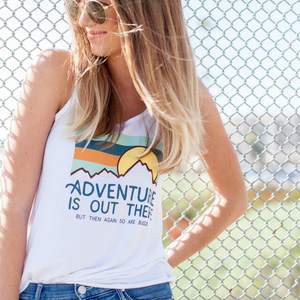 Adventure Is Out There But Then Again, So Are Bugs Adult Women's Racerback Tank