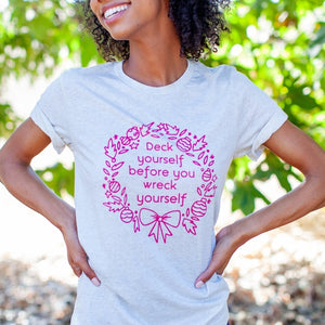 Deck Yourself Before You Wreck Yourself Adult Unisex Tee