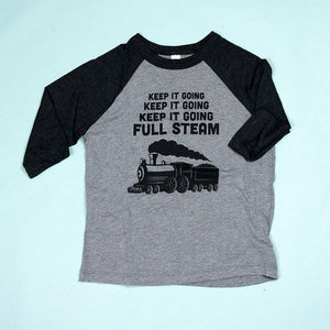 Keep It Going Full Steam Kids Raglan