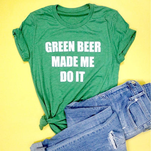 Green Beer Made Me Do It Tri  blend Adult Unisex Tee