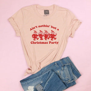 Ain't Nothin' but a Christmas Party Adult Unisex Tee