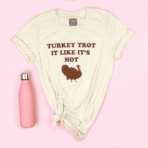 Turkey Trot It Like It's Hot Adult Unisex Tee