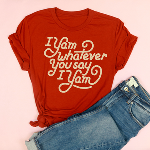 I Yam Whatever You Say I Yam Adult Unisex Tee Brick