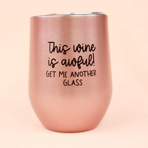 This Wine Is Awful! Stainless Steel Wine Glass