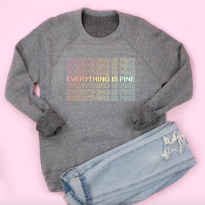 Everything Is Fine Adult Unisex Sweatshirt