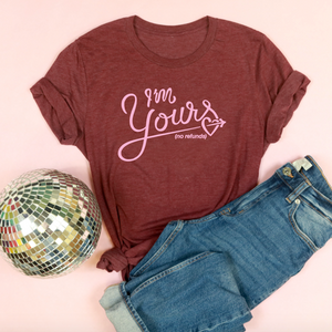 Valentine's Day T-Shirts - I'm Yours (No Refunds) - Adult Unisex Tee