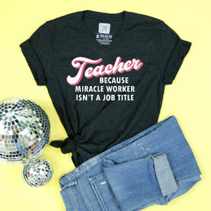 Teacher Miracle Worker Adult Unisex Tee