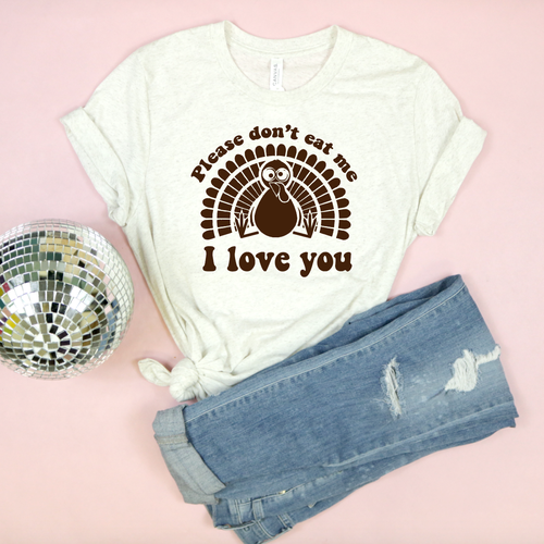 Please Don't Eat Me, I Love You Adult Unisex Tee