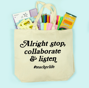 Alright Stop Collaborate and Listen #teacherlife Oversized Tote Bag