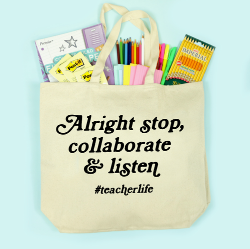 Alright Stop Collaborate and Listen #teacherlife Tote