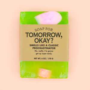 Soap for Tomorrow, Okay?