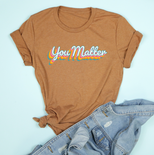 You Matter Adult Unisex Tee