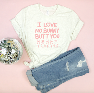I Love No Bunny Butt You Adult Unisex Tee