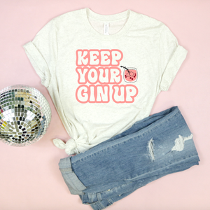 Keep Your Gin Up Adult Unisex Tee