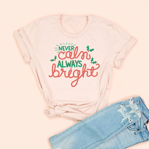 Never Calm, Always Bright Peach Adult Unisex tee