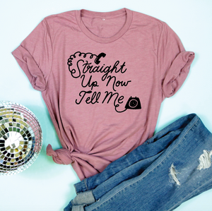 Valentine's Day T-Shirts - Straight Up Now Tell Me Adult Unisex Tee