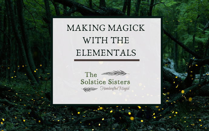 Making Magick With The Elementals
