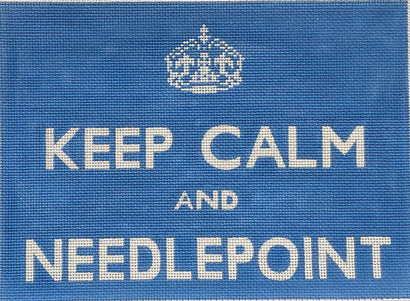 Keep Calm and Needlepoint (Blue) - CURRENTLY UNAVAILABLE