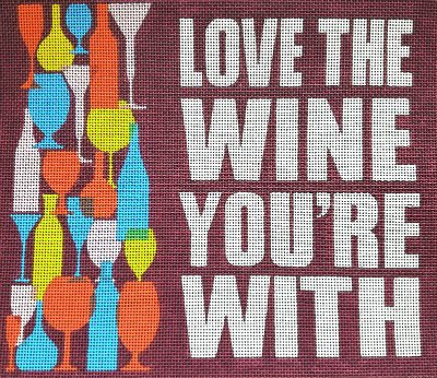 Love The Wine You're With Needlepoint - Canvas Only