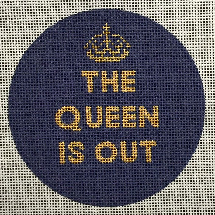 The Queen Is Out Needlepoint Ornament - Canvas Only