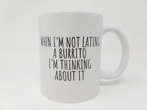 If I'm not eating a Burrito Mug#