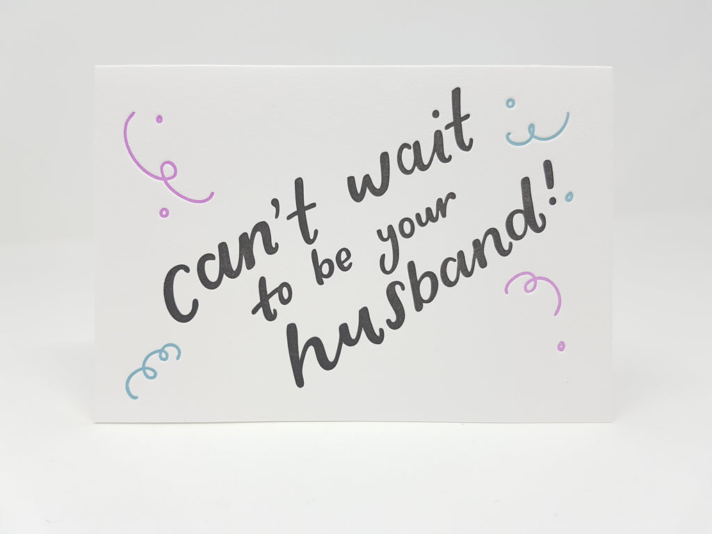 Cant Wait To Be Your Husband Letterpress Card