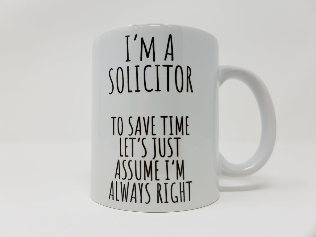 I'm A Solicitor, To Save Time... Mug