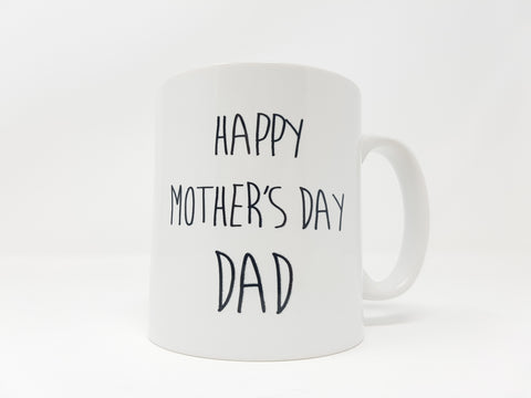 Happy Mother's Day Dad Mug