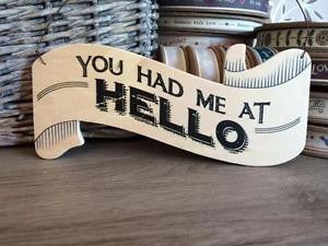 You Had Me At Hello Sign