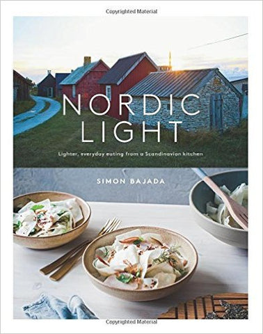 Nordic Light: Lighter, Everyday Eating from a Scandinavian Kitchen