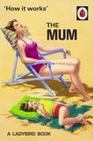How It Works; The Mum