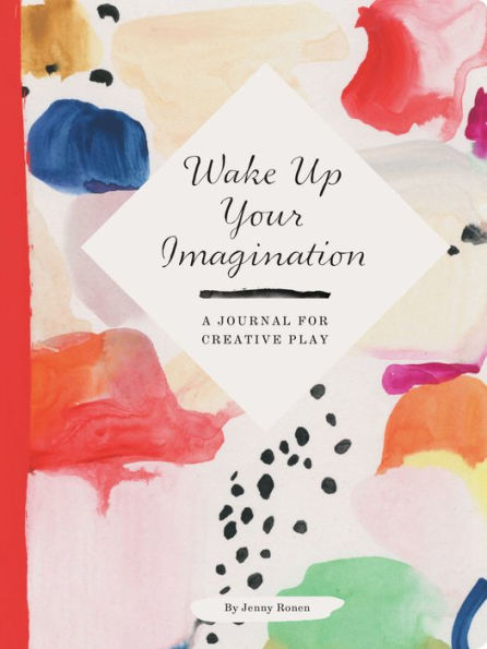 Wake Up Your Imagination: A Journal For Creative Play 1