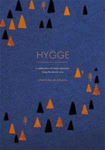 Hygge: A Celebration Of Simple Pleasures
