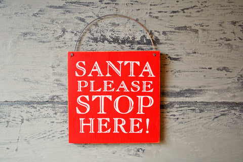 Santa Please Stop Here Sign