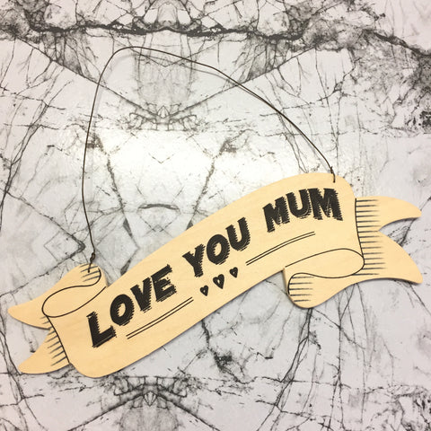 Love You Mum Wooden Banner