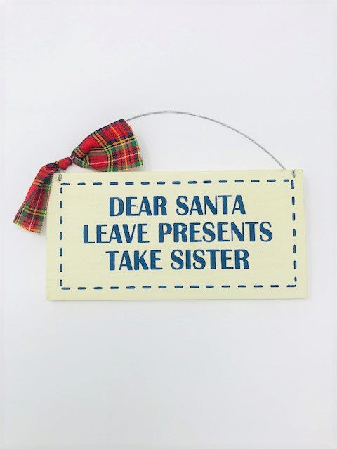 Leave Presents Take Sister Sign