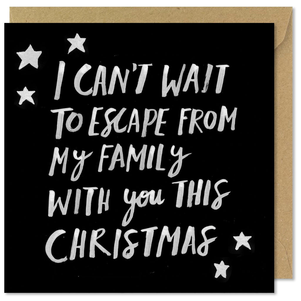 I Can't Wait To Escape From My Family With You This Christmas