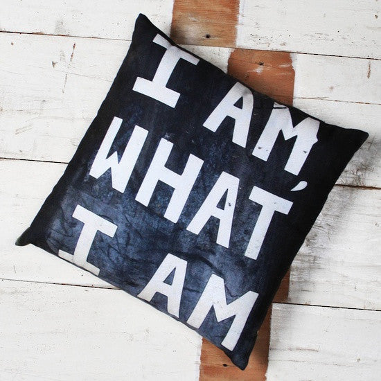 I Am What I Am Cushion