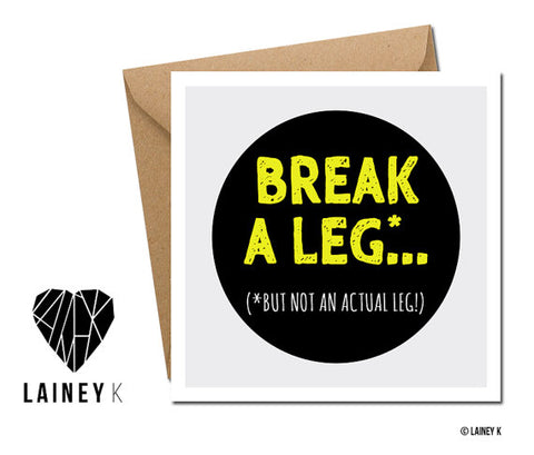 Break A Leg.... Card