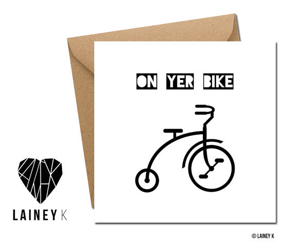 'On Yer Bike' Greeting Card