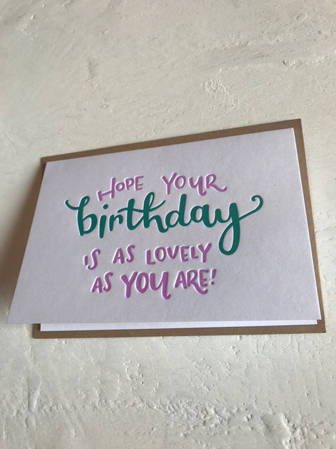 Hope Your Birthday Is As Lovely As You Are! Letterpress Card
