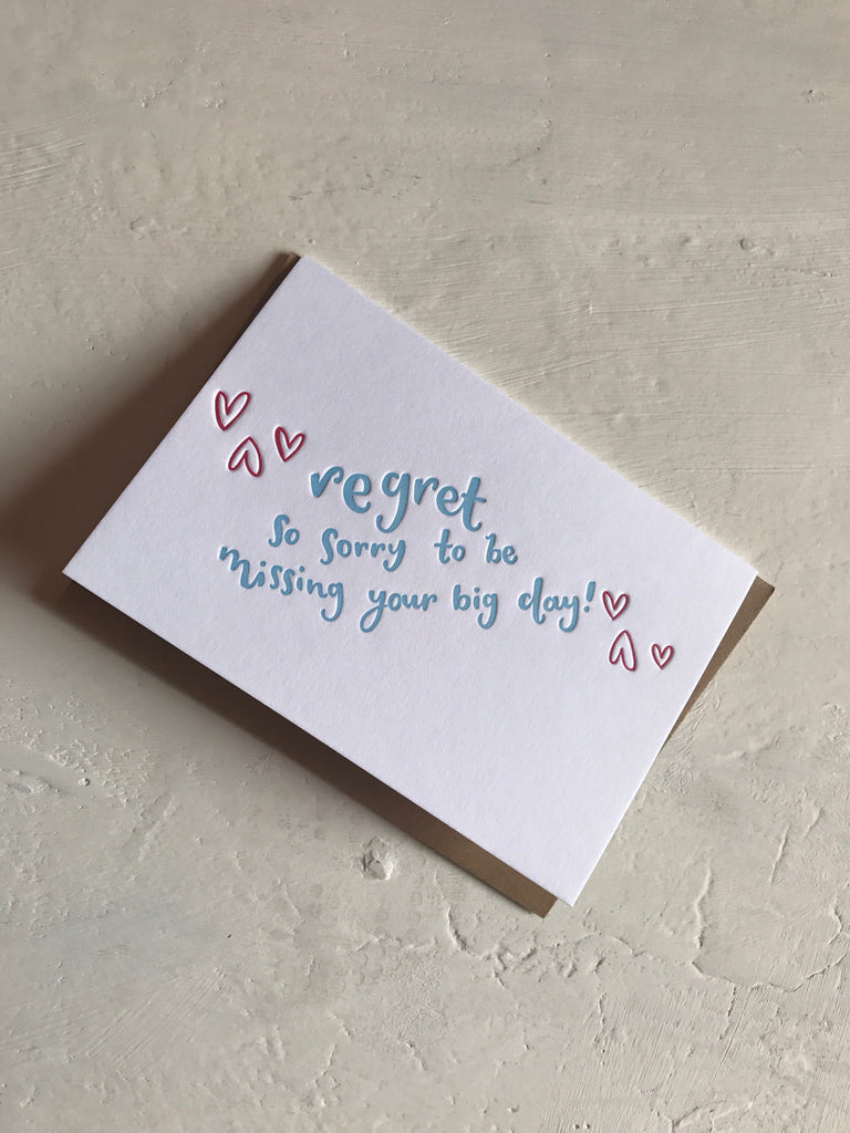 Regret, So Sorry To Be Missing Your Big Day! Letterpress Card