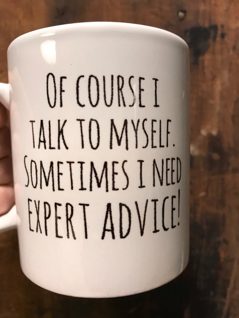 Of course I Speak to myself Mug