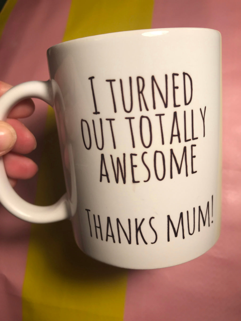 Thanks Mum I'm Awesome Mug