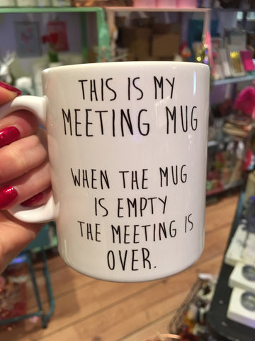 Meeting Mug... When The Mug Is Empty